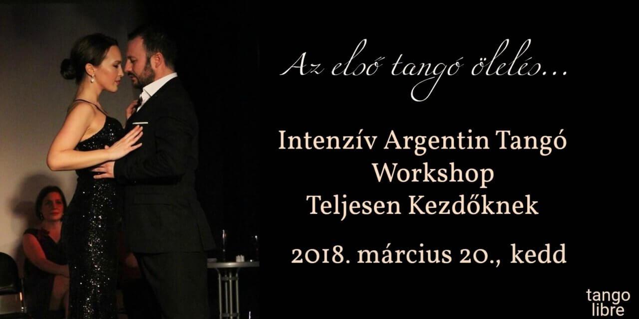 Teljesen kezdő Intenzív Argentin Tangó Workshop március 20.