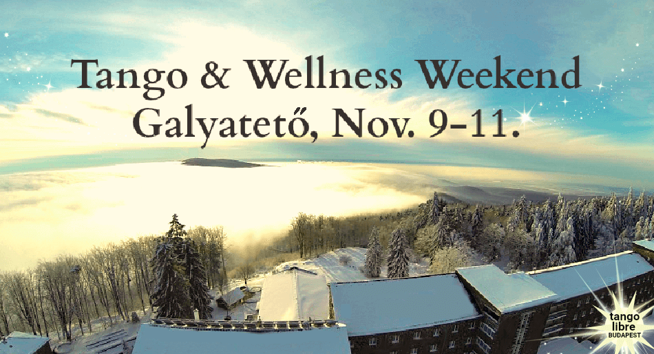 Tango & Wellness Weekend Galyatető – Nov. 9-11.