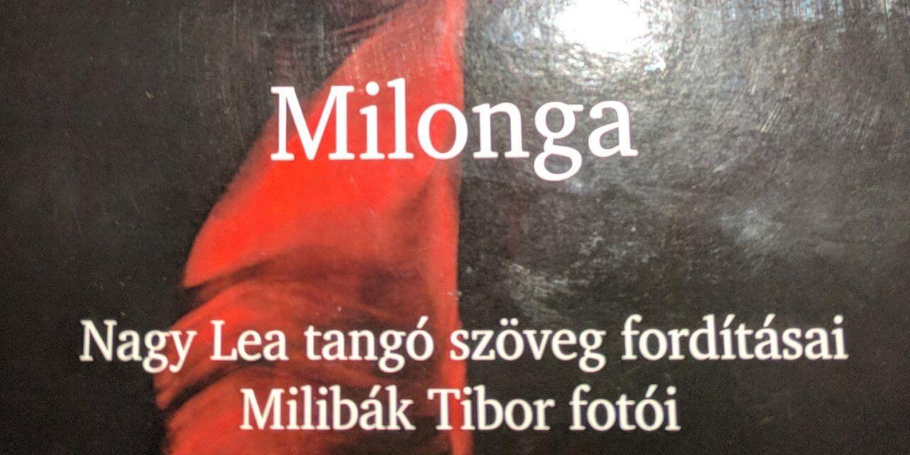 Megjelent a Milonga című tangós könyv! – egy karácsonyi ajándék Leától és Tibortól