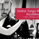 Online Tangó Workshop Kezdőknek