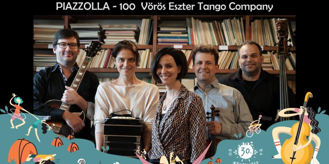 Programajánló: PIAZZOLLA 100 – Vörös Eszter Tango Company // Művészetek Völgye 2021.